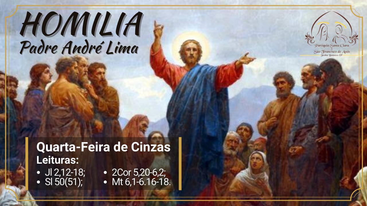 Homilia 17/02/2021 | Quarta-feira de Cinzas